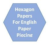 Die Cut Hexagon Papers for English Paper Piecing